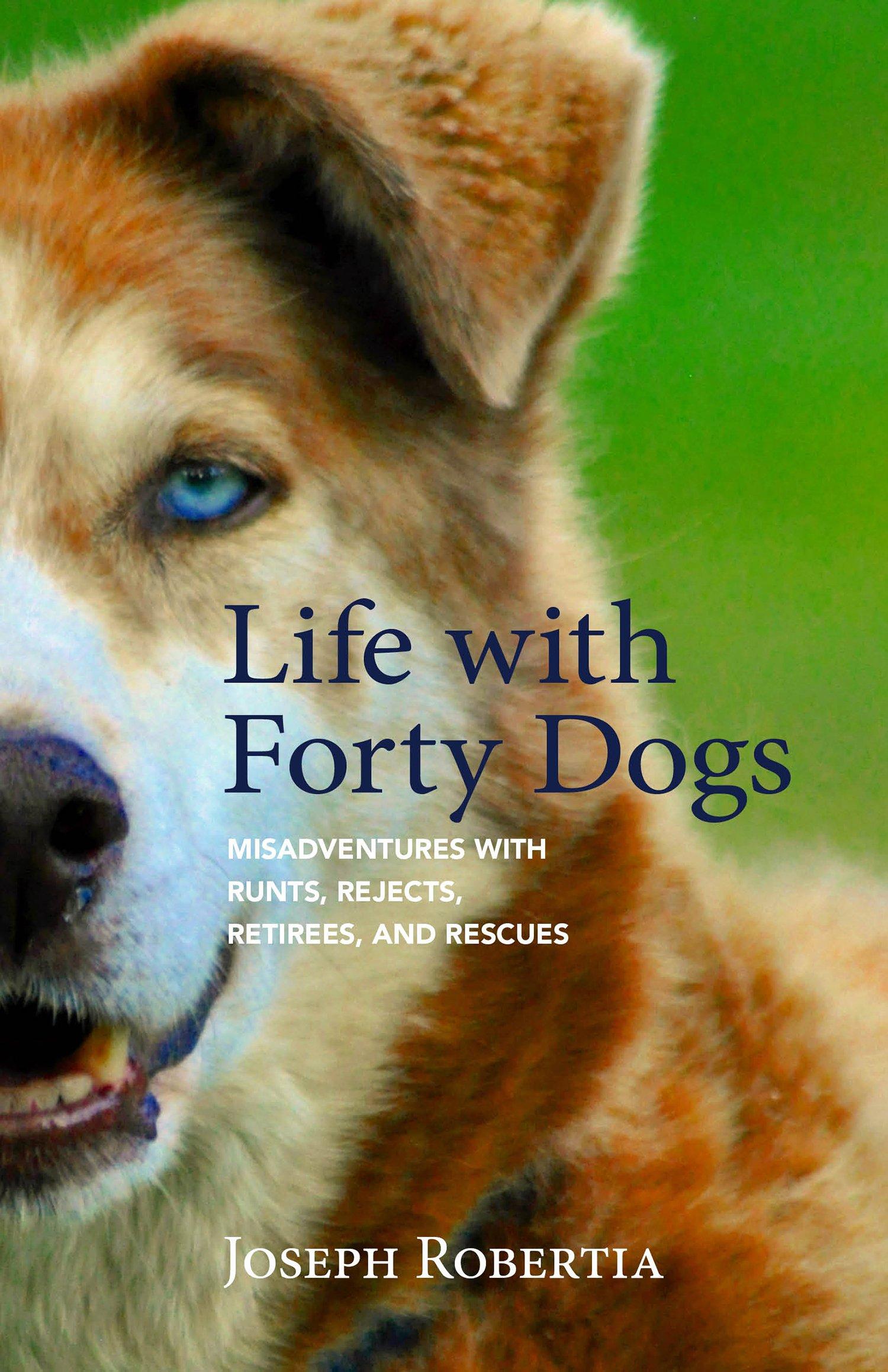 Spotlight on Alaska Books   Life with Forty Dogs, by Joseph